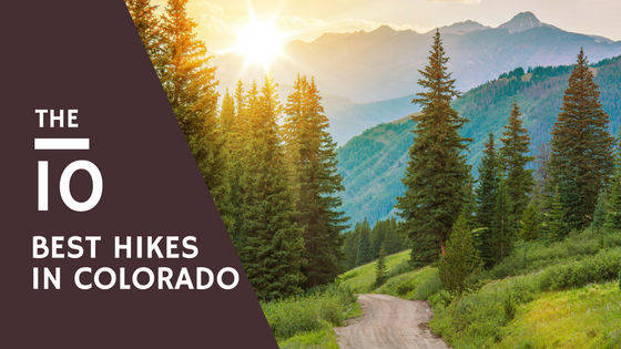 the 10 best hikes in colorado